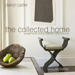 The Collected Home: Rooms with Style Grace and History Hardcover Carter D $33.05