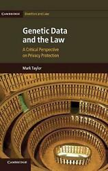 Genetic Data and the Law: A Critical Perspective on Privacy Protection by Mark T