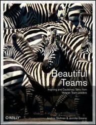Beautiful Teams: Inspiring and Cautionary Tales from Veteran Team Leaders by Jen $46.06
