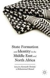 State Formation and Identity in the Middle East and North Af by Kenneth Christie