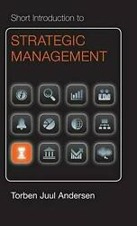 Short Introduction to Strategic Management by Torben Juul Andersen (English) Fre