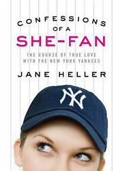 Confessions of a She-Fan: The Course of True Love with the New York Yankees by J