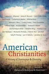 American Christianities: A History of Dominance and Diversity by Catherine A. Br