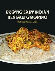 Exotic East Indian Bengali Cooking by Subal Kumar Mitra (English) Paperback Book
