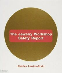 Book The Jewelry Workshop Safety Report Paperback Charles Lewton-Brain