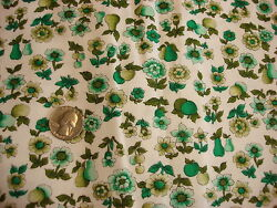 Vintage Cotton Fabric SHADES OF GREEN amp; TURQUOISE FRUIT amp; FLORAL 1 Yd $12.00