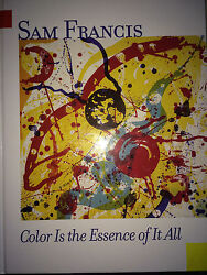 SAM FRANCIS COLOR IS THE ESSENCE OF IT ALL BY MARIAN WINSRYG *FIRST ED*