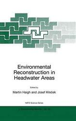Environmental Reconstruction in Headwater Areas by NATO Advanced Research Worksh $206.99