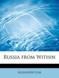 Russia from Within by Alexander Ular English Perfect Book Free Shipping $26.08