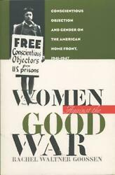Women Against the Good War: Conscientious Objection and Gender on the American H
