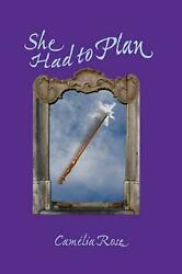 She Had to Plan by Camlia Rose (English) Paperback Book Free Shipping!