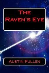 The Raven's Eye by Austin B. Pullen (English) Paperback Book Free Shipping!