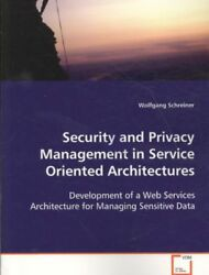 Security and Privacy Management in Service Oriented Architectures: Development o