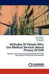Attitudes of People Who Use Medical Services about Privacy of Ehr: Opinions on P