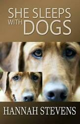 She Sleeps with Dogs by Hannah Stevens (English) Paperback Book Free Shipping!