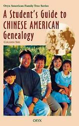 A Student's Guide to Chinese American Genealogy by Colleen She (English) Hardcov