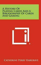 A History of Playing Cards and a Bibliography of Cards and Gaming by Catherine P