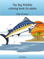 Big Wildlife Coloring Book for Adults by Lonnie Bargo (English) Paperback Book F