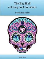 The Second Big Skull Coloring Book for Adults by Lonnie Bargo (English) Paperbac