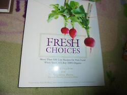 Fresh Choices More Easy Recipies for Pure Food When You Can#x27;t Buy Organic Book $6.99