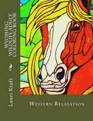 Wyoming Wildlife Adult Coloring Book: Wild-Side Meditation and Relaxation by Lau
