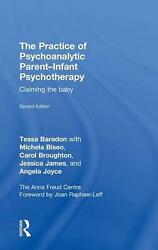 The Practice of Psychoanalytic Parent-Infant Psychotherapy: Claiming the Baby by