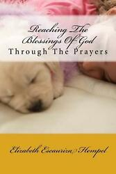 Reaching the Blessings of God: Through the Prayers by Elizabeth Escauriza Hempel
