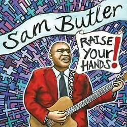 Sam Butler - Raise Your Hands [New CD]
