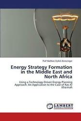 Energy Strategy Formation in the Middle East and North Africa by Dyllick-brenzin