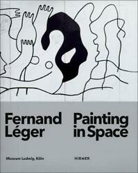 Fernand Leger: Painting in Space by Katia Baudin (English) Hardcover Book Free S