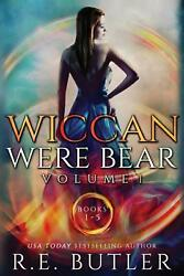 Wiccan-Were-Bear Series Volume One by R.E. Butler (English) Paperback Book Free