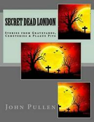 Secret Dead London by John Pullen (English) Paperback Book