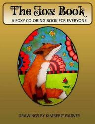 The Fox Book: A Foxy Coloring Book for Everyone by Kimberly Garvey (English) Pap