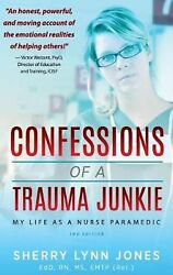 Confessions of a Trauma Junkie: My Life as a Nurse Paramedic 2nd Edition by She