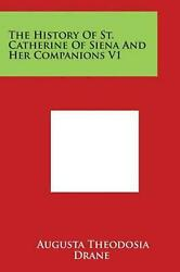 The History of St. Catherine of Siena and Her Companions V1 (English) Paperback