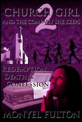 Church Girl and the Company She Keeps 2: Redemption Death & Confession by Mony