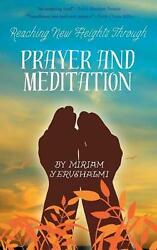 Reaching New Heights Through Prayer and Meditation by Yerushalmi Miriam English $22.63
