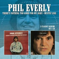 Phil Everly - There's Nothing Too Good For My Baby  Mystic Line [New CD] UK - I