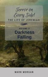 Darkness Falling: Volume 3 of 5 by Mark Timothy Morgan Paperback Book Free Shipp
