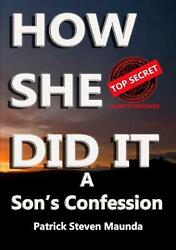 How She Did It: A Son's Confession by Patrick Maunda Paperback Book Free Shippin