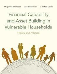 Financial Capability and Asset Building in Vulnerable Households by Margaret She
