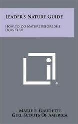 Leader's Nature Guide: How to Do Nature Before She Does You! (Hardback or Cased