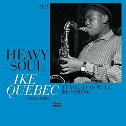 Ike Quebec - Heavy Soul  It Might As Well Be Spring [New Vinyl LP] Ho $23.53