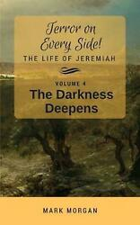 Darkness Deepens: Volume 4 of 5 by Mark Timothy Morgan (English) Paperback Book