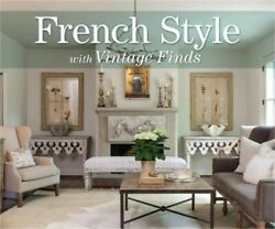 French Style with Vintage Finds Hardback or Cased Book $30.31