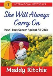 She Will Always Carry on: How I Beat Cancer Against All Odds (Hardback or Cased