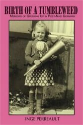 Birth of a Tumbleweed: Memoirs of Growing Up in Post-Nazi Germany (Paperback or
