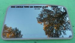 2003 LINCOLN TOWN CAR YEAR SPECIFIC OEM FACTORY SUNROOF GLASS FREE SHIPPING!