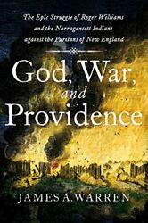 God War and Providence: The Epic Struggle of Roger Williams and the Narraganse