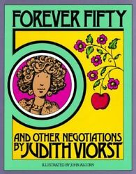 Judith Viorst~FOREVER FIFTY AND OTHER NEGOTIATIONS~SIGNED~1STDJ~NICE COPY